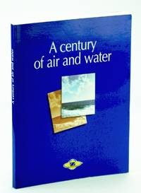 A Century Of Air And Water