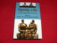 Family Life in the Twentieth Century by  David I Kertzer - Hardcover - 2003 - from Laird Books and Biblio.com