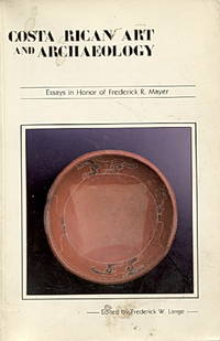 Costa Rican Art and Archaeology: essays in honor of Frederick R. Mayer