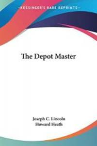 The Depot Master by Joseph C. Lincoln - 2004-04-30