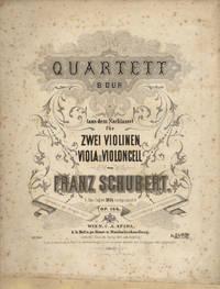 [D. 112]. Quartett B Dur (aus dem Nachlass) für Zwei Violinen, Viola u. Violoncelle ... Op. 168. [Set of parts]