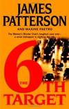 The 6th Target by James Patterson - Hardcover - 2007-08-04 - from Books Express and Biblio.com
