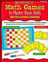 Math Games to Master Basic Skills: Multiplication & Division