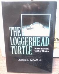 THE LOGGERHEAD TURTLE In the Eastern Gulf of Mexico