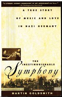 image of The Inextinguishable Symphony: A True Story of Music and Love in Nazi Germany
