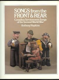 SONGS FROM THE FRONT & REAR:  CANADIAN SERVICEMEN'S SONGS OF THE SECOND WORLD WAR.