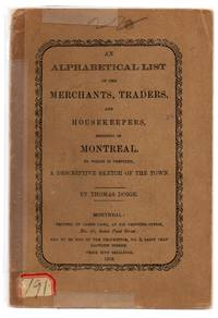 image of An Alphabetical List of the Merchants, Traders, and Housekeepers, residing in Montreal. To which is prefixed, A Descriptive Sketch of the Town