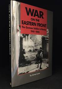 image of War on the Eastern Front; The German Soldier in Russia 1941-1945