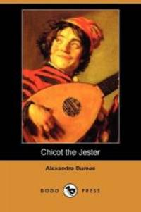 Chicot the Jester by Alexandre Dumas - Paperback - 2008-04-11 - from Books Express and Biblio.com
