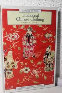 Traditional Chinese Clothing In Hong Kong and South China, 1840-1980