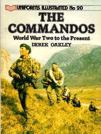 Uniforms Illustrated No.20: The Commandos - World War Two to the Present