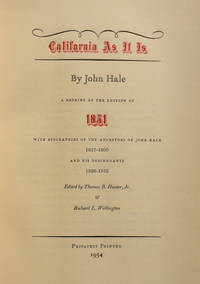 California As It Is. A Reprint of the Edition of 1851 with Biographies of the Ancestors of John...