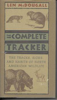 image of The Complete Tracker The Tracks, Signs and Habits of North American  Wildlife