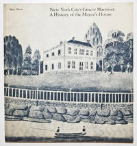 New York City's Gracie Mansion: A History of the Mayor's House, 1646-1942