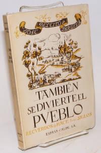 También se divierte el pueblo (recuerdos de hace tres siglos) tercera edición