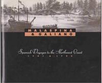 image of MALASPINA AND GALIANO SPANISH VOYAGES TO THE NORTHWEST COAST 1791 AND 1792
