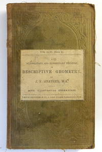 An Elementary Treatise on Descriptive Geometry, with a Theory of Shadows and of Perspective...