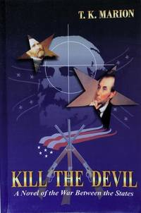 Kill the Devil - a Civil War Novel