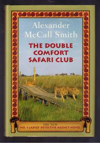 The Double Comfort Safari Club: The New No. 1 Ladies' Detective Agency Novel