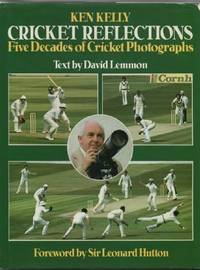 Ken Kelly Cricket Reflections: Five Decades of Cricket Photographs