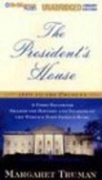 The President's House: A First Daughter Shares the History and Secrets of the by Margaret Truman; Narrator-Sandra Burr - 2003-11-04 - from BookMom BookStore and Biblio.com
