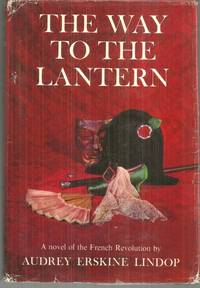 WAY TO THE LANTERN A Novel of the French Revolution