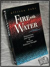Fire with Water: Generations and Genders of Western Political Thought