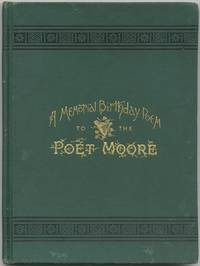 A Memorial Birthday Poem to the Poet Thomas Moore: Dedicated to the National League of America, and Its Kindred Irish Associations, With Other Poems