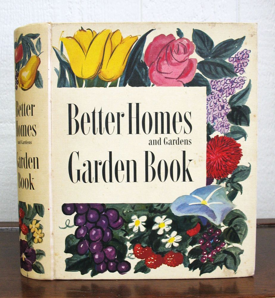 Better homes and gardens garden book a year round guide to practical home gardening by fleeta Better homes and gardens planting guide