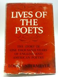 image of Lives of The Poets: The Story of One thousand years of English and American poetry