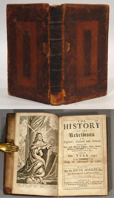 1691. MANLEY, Roger. THE HISTORY OF THE REBELLIONS IN ENGLAND, SCOTLAND AND IRELAND: wherein, the mo...