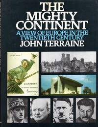 image of The Mighty Continent: A View of Europe in the Twentieth Century