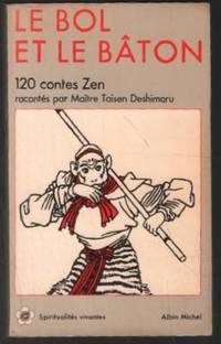 Le bol et le baton: 120 contes