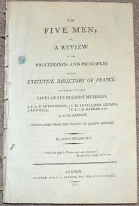 The Five Men; or, a review of the proceedings and principles of the Executive Directory of France: together with the lives of its present members, ... Translated from the French of Joseph Despaze