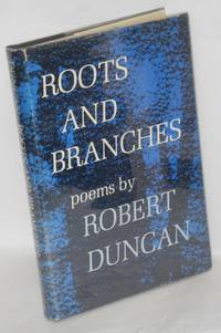 Roots and branches; poems