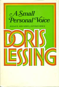 A SMALL PERSONAL VOICE : Essays, Reviews, Interviews