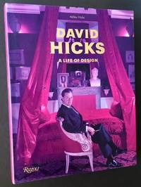 David Hicks: A Life in Design by Ashley Hicks - 2009