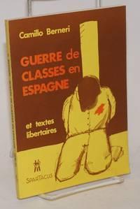 Guerre de classes en Espagne: 1936-1937 et textes libertaires.  Preface et biographie de Frank Mintz