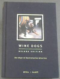 Wine Dogs : The Dogs of Australasian Wineries. Deluxe Edition