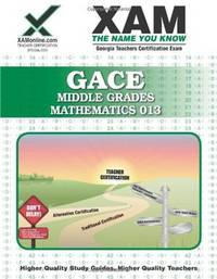 GACE Middle Grades Mathematics 013 Teacher Certification Exam
