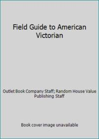 Field Guide to American Victorian