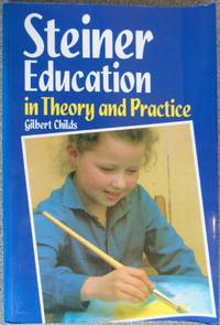 image of Steiner Education in Theory and Practice: A Guide to Rudolf Steiner's Educational Principles