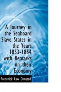 image of A Journey in the Seaboard Slave States in the Years 1853-1854 with Remarks on their Economy