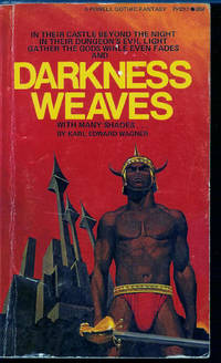 Darkness Weaves with Many Shades by Wagner, Karl Edward
