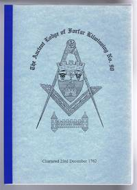 The History of the Ancient Lodge of Forfar Kilwinning No. 90 on the Roll of the Grand Lodge of Scotland from 23 December 1762 to 23 December 1987 Chartered 23rd December 1762