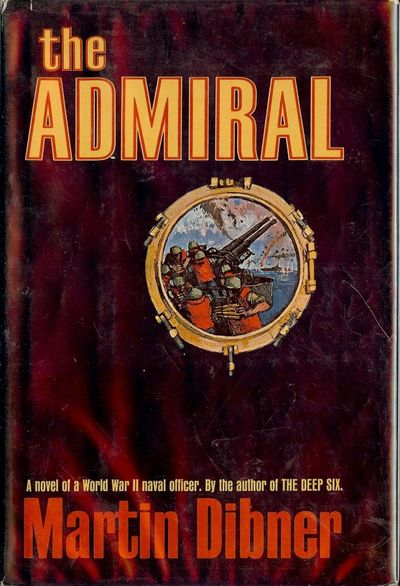 1967. DIBNER, Martin. THE ADMIRAL. NY: Doubleday & Co., 1967. 8vo., cloth & boards in dust jacket. F...