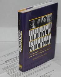 Broken silences; interviews with black and white women writers by  ed  Shirley M. - Hardcover - 1993 - from Bolerium Books Inc., ABAA/ILAB (SKU: 71662)