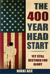 The 400 Year Head Start: Yet Still Destined for Glory