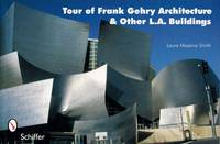 Tour of Frank Gehry Architecture & Other L.A. Buildings