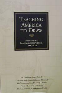 Teaching America to Draw:  Instructional Manuals and Ephemera, 1794-1925